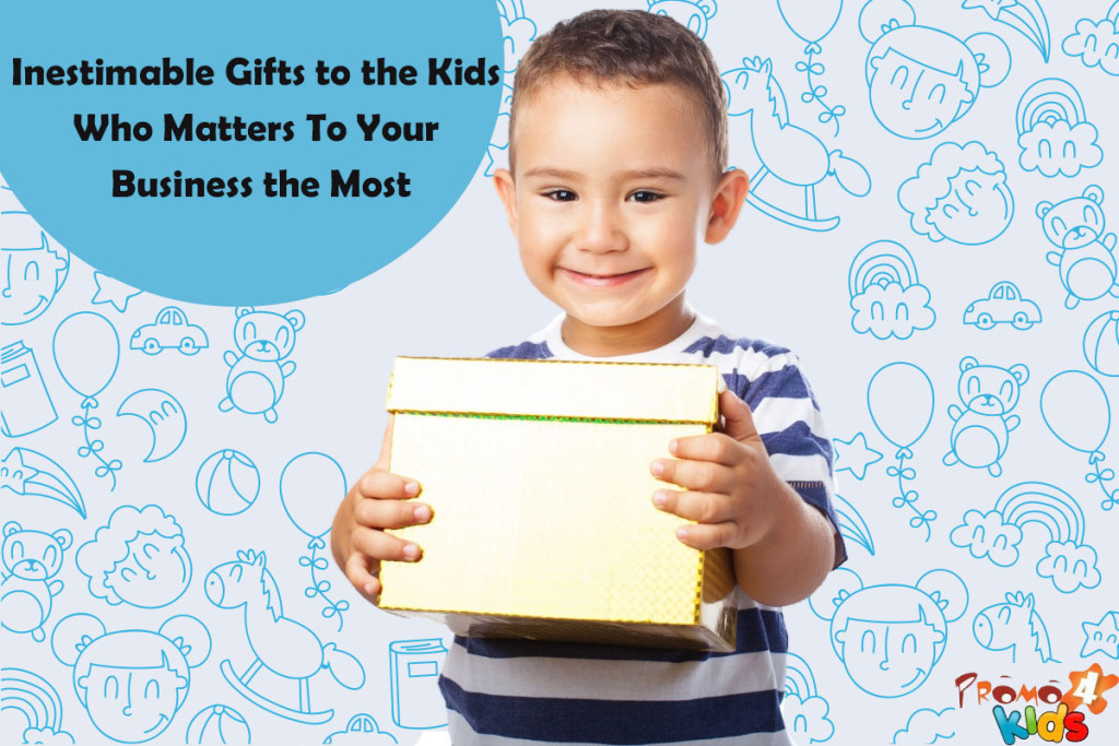 Inestimable gifts to the Kids Who Matters To Your Business the Most