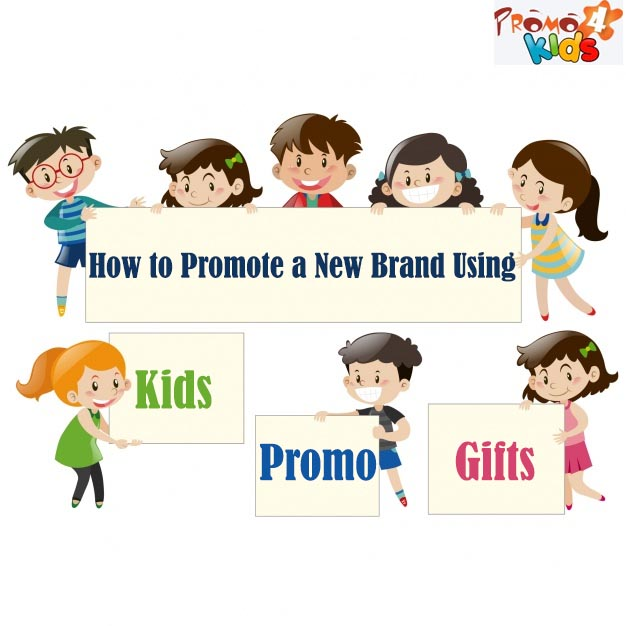 How to Promote a New Brand Using Kids Promo Gifts