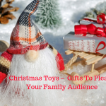 Christmas Fun Gifts and Toys – Budget Friendly Gifts To Please Your Family Audience