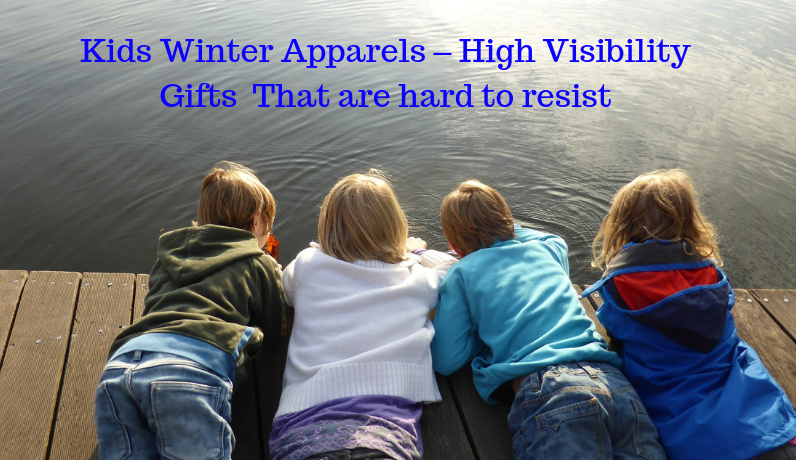 Kids Winter Apparels – High Visibility Seasonal Gifts